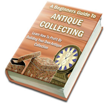 Product picture Beginners Guide to Antique Collecting